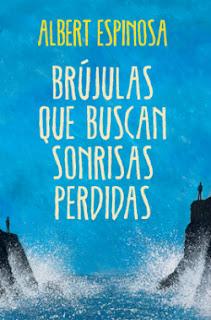 Portada del libro Brújulas que buscan sonrisas perdidas de Albert Espinosa