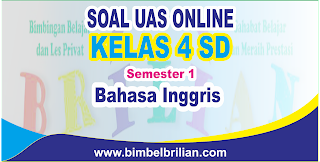 mempublikasikan latihan soal ulangan tengah semester berbentuk online Kumpulan Soal UAS Bahasa Inggris Online Kelas 4 SD Semester 1 ( Ganjil ) - Langsung Ada Nilainya