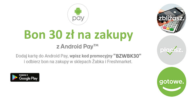 30 Zl Do Sklepow Zabka I Fresh Market Z Android Pay W Banku