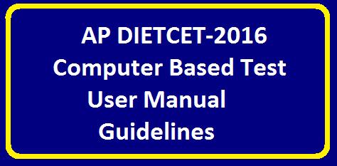 AP DIETCET-2016 Computer Based Test User Manual Guidelines | Computer Based Test User Manual Guidelines for AP DIETCET-2016/2016/05/ap-dietcet-2016-computer-based-test-user-based-manual.html