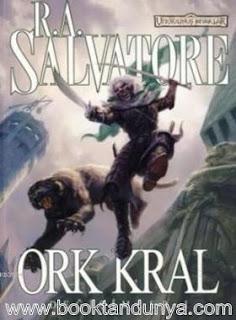 R.A. Salvatore - Değişimler 1 - Ork Kral