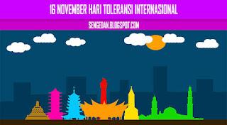 Saya hingga hari ini tidak tahu bahwa emang ada hari toleransi internasional 16 November Hari Toleransi Internasional