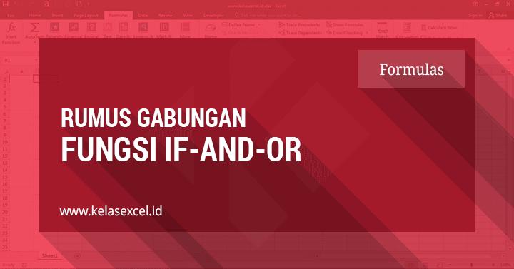 Rumus IF Gabungan Fungsi (IF AND-IF OR) Excel