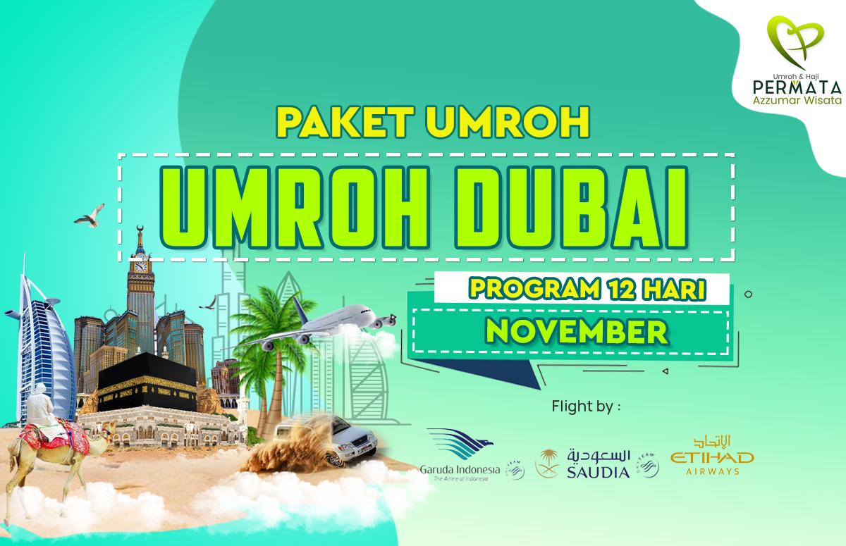 Promo Paket Umroh plus dubai Biaya Murah Jadwal Bulan November