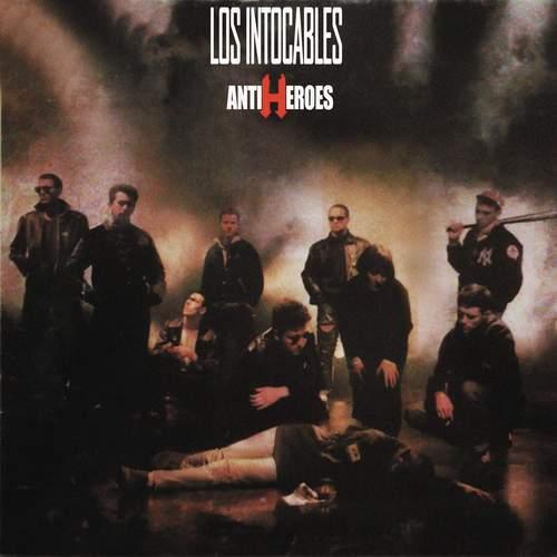 LOS INTOCABLES - Antiheroes (1988)
