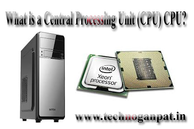 What is a Central Processing Unit (CPU) CPU