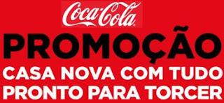 Cadastrar Promoção Casa Nova Com Tudo Pronto Para Torcer Coca-Cola 2018