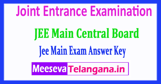 JEE Main Answer Key Central Board Joint Entrance Examination 2018 Answer Key