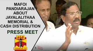 Mafoi Pandiarajan's press meet about Jayalalithaa Memorial, Cash Distribution at RK Nagar