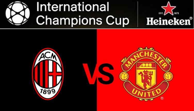 Hasil AC Milan vs Manchester United Skor Akhir 1-1 (8-9 Pen) [ICC 2018]