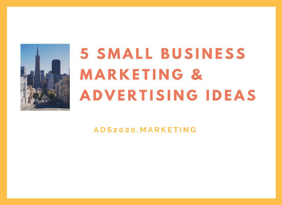 Small Business Marketing Advertising  Ideas-550x400