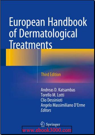 European Handbook of Dermatological Treatments 3rd edition(Jul 12, 2015)_(Springer)