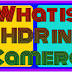What is HDR in Camera?
