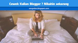 Cewek Kalian Blogger ? Nikahin sekarang