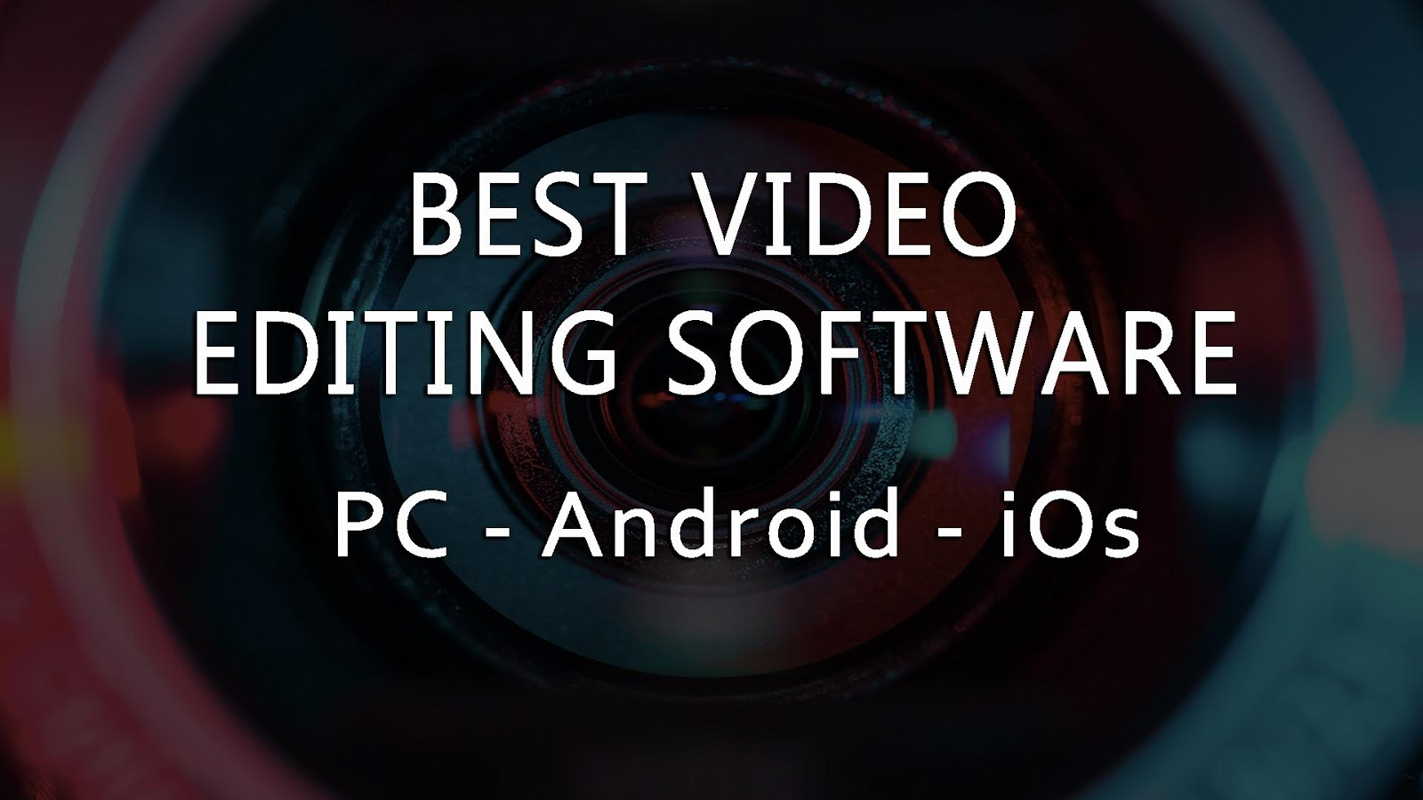 Best Video Editing Software for PC, Mac, Android, iOS