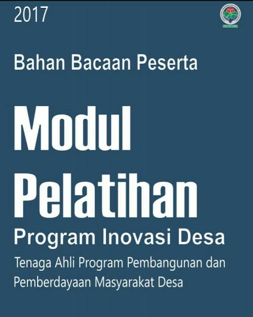 Bahan Bacaan dan Modul Pelatihan Percepatan Program Inovasi Desa (PID) Tahun 2017 Kemendesa PDTT