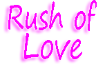 Rush of Love
