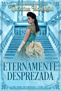 Eternamente Desprezada - Christina McKnight