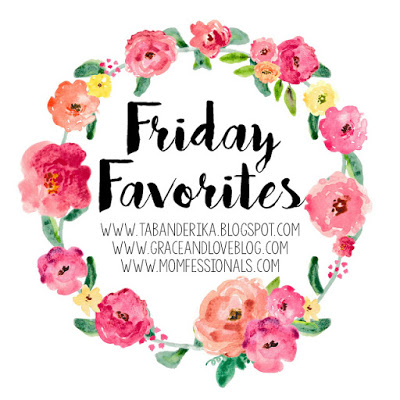 Friday Favorites – Post Vacation Edition