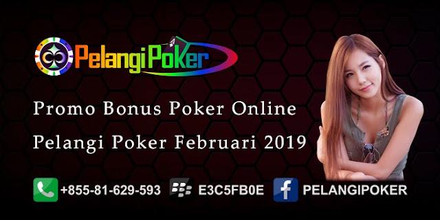 Promo-Bonus-Poker-Online-Terbesar-Pelangi-Poker-Februari-2019