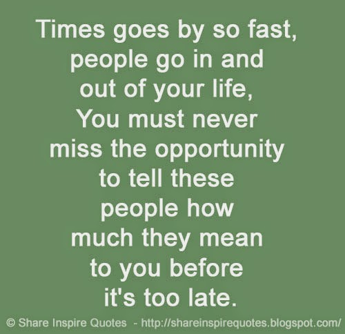 Times Goes By So Fast People Go In And Out Of Your Life You Must