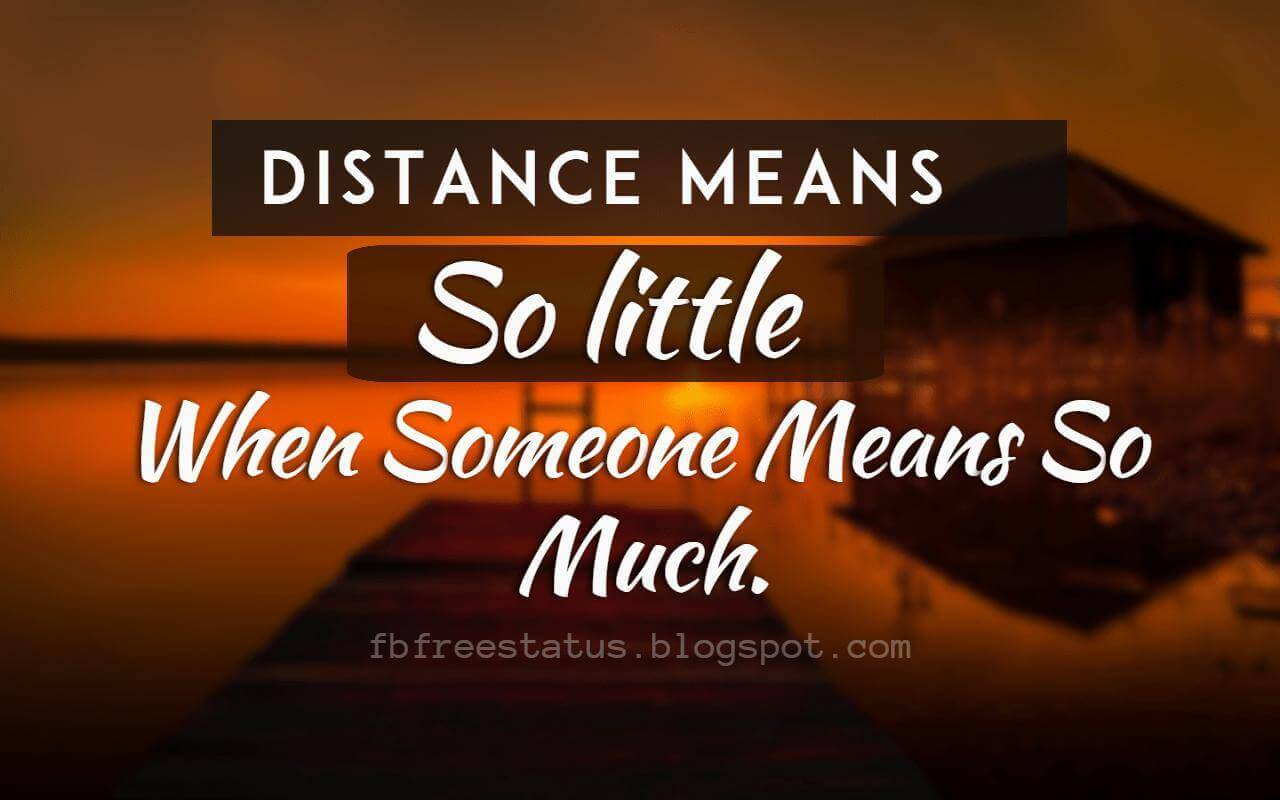 Long Distance Relationship Quotes, Distance means so little when someone means so much.