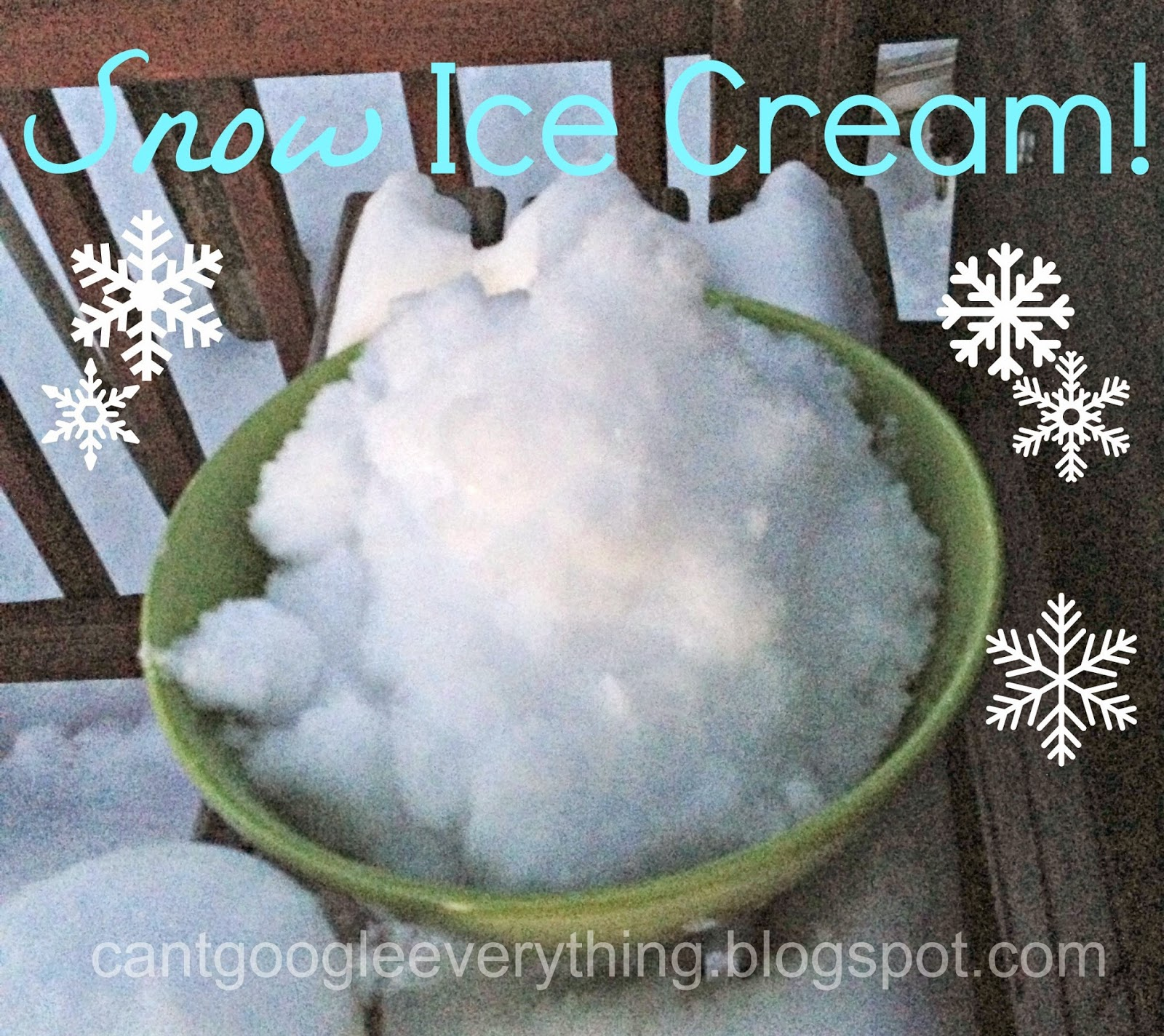 http://cantgoogleeverything.blogspot.com/2014/01/snow-ice-cream.html