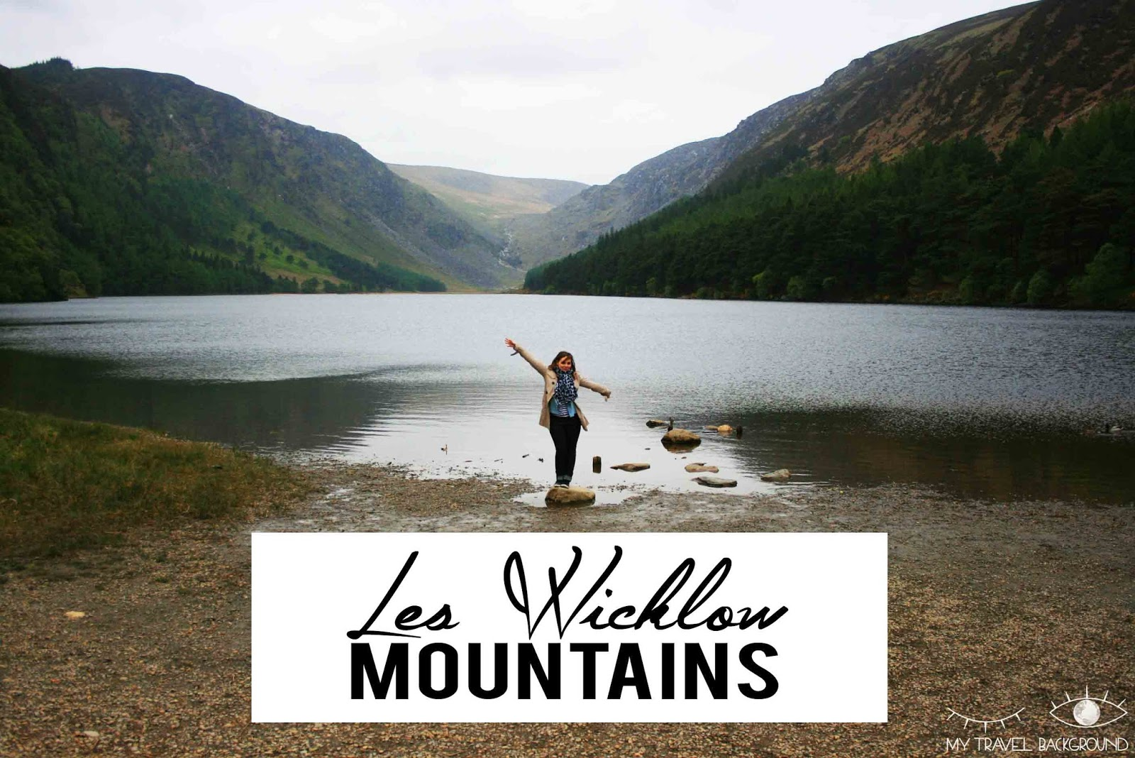 My Travel Background : les Wicklow Moutains, à 1 heure de Dublin