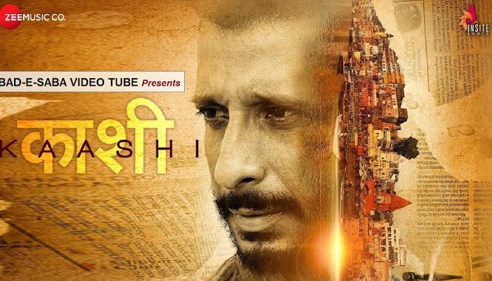 BAD-E-SABA Presents - Watch Kaashi In Search of Ganga Online In HD
