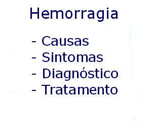 Hemorragia causas sintomas diagnóstico tratamento prevenção riscos complicações