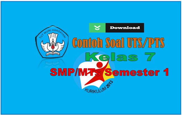 Contoh Soal UTS/PTS Kelas 7 SMP/MTs KK 2013 Semester Satu