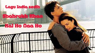 Lagu India sedih Shahrukh Khan - Kal Ho Naa Ho