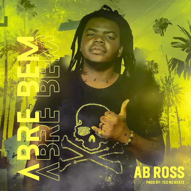 AB Ross - Abre Bem (Afro House) (Prod. Teo No Beat)