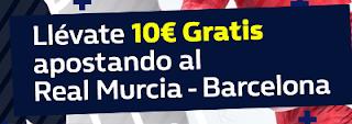 William Hill promocion 10 euros Copa Real Murcia vs Barcelona 24 octubre