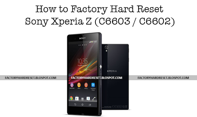 kan hard reset sony xperia z c6602 any game
