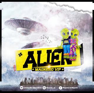 BAIXAR MP3 || Magnésio Vip- Alien [EP] [Novidades Só Aqui] 2018