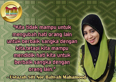 Tazkirah Jumaat. Tazkirah Ustazah Siti Nor Bahyah Mahamood. Jangan Buruk Sangka Dengan Orang Lain. Sentiasa Baik Sangka.