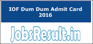 IOF Dum Dum Admit Card 2016