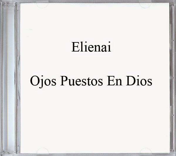 Elienai-Ojos Puestos En Dios-
