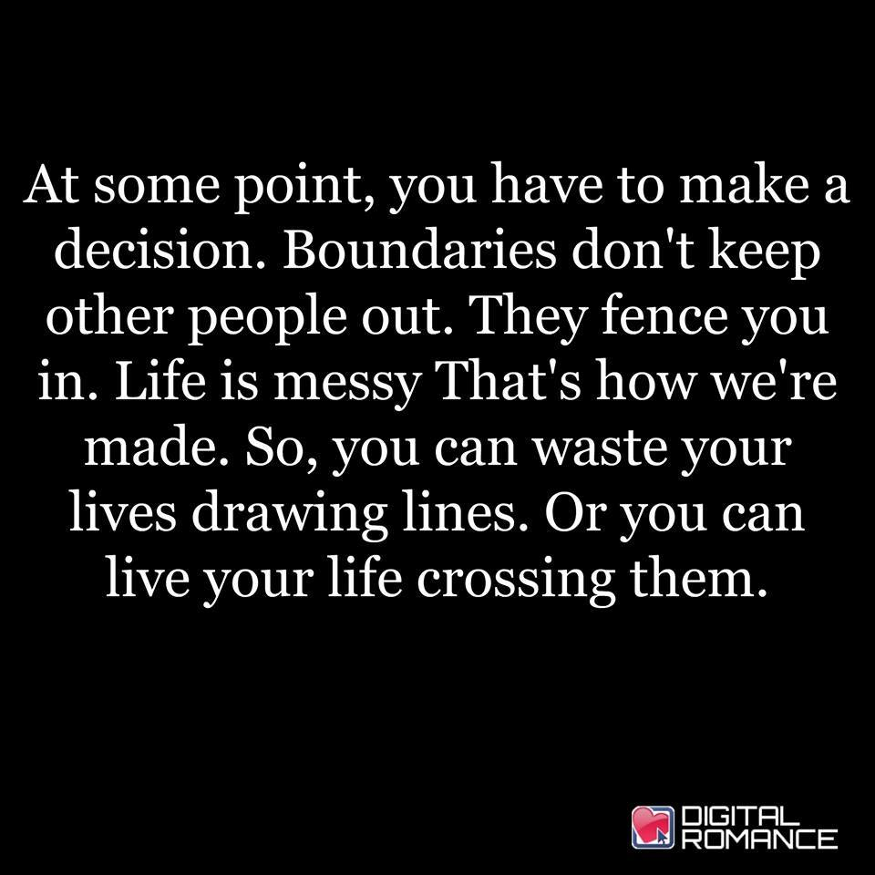 Fence Quotes Boundaries Don't Keep Other People Out They Fence You In