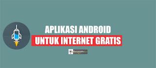 Aplikasi-android-untuk-internet-gratis