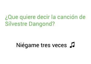 Significado de la canción Niégame Tres Veces Silvestre Dangond.
