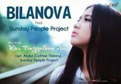 Bilanova Sunday People Project Kau Tinggalkan Aku Lirik Lagu