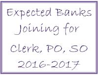 Expected Bank Clerk V, PO V, SO V Joining Dates 2016-2017