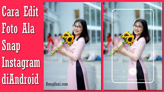 """Cara Edit Foto Ala """" Snap Instagram """" di PicsArt Android"""