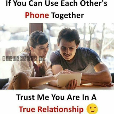 If You can use each other's Phone Together Trust me You are in True Relationship