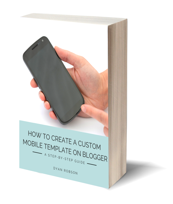 How to create a custom mobile template on Blogger {eBook} now available! from And Next Comes L