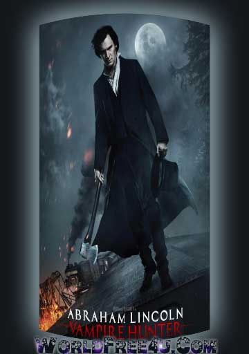 Poster Of Abraham Lincoln Vampire Hunter (2012) Full Movie Hindi Dubbed Free Download Watch Online At worldfree4u.com