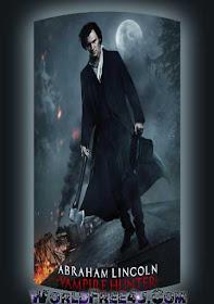 abraham lincoln vampire hunter full movie free watch