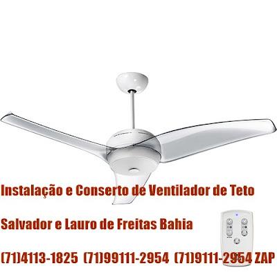 Ventilador de teto não gira ou gira muito fraco fazemos conserto em Salvador-71-4113-1825